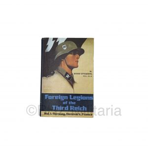 Foreign Legions of the Third Reich - Vol. 1: Norway, Denmark, France