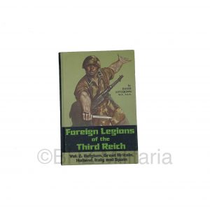 Foreign Legions of the Third Reich – Vol. 2: Belgium, Great Britain, Holland, Italy and Spain
